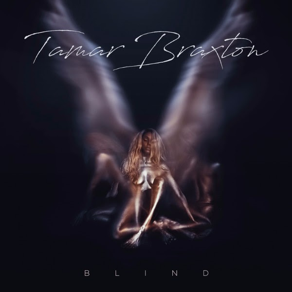 "TAMAR BRAXTON RELEASES NEW TRACK ""BLIND""; NATIONAL TOUR ANNOUNCED"