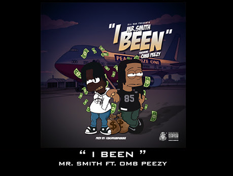 Mr. Smith ft. OMB Peezy – I Been