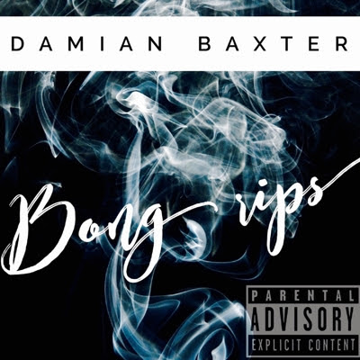 "Damian Baxter ""Bong Rips"" New Single!"