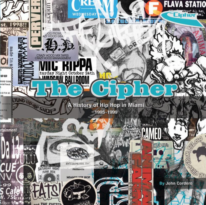 New Book! The Cipher: A History of Hip Hop in Miami (1995-1999) by John Cordero
