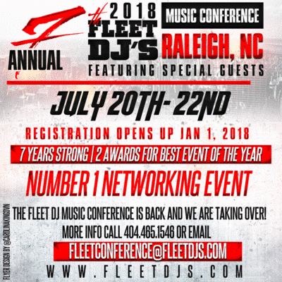 7th Annual Fleet Dj's Music Conference July 20th To 2nd In Raleigh N.C.