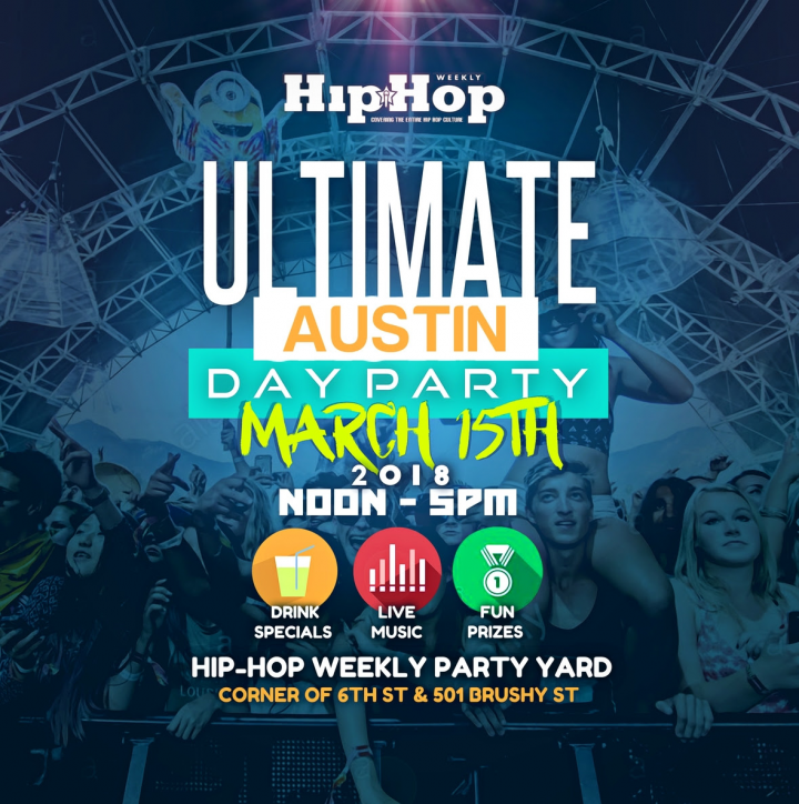 SXSW 2018 Hip Hop Weekly Magazine's Ultimate Day Party: Austin Edition