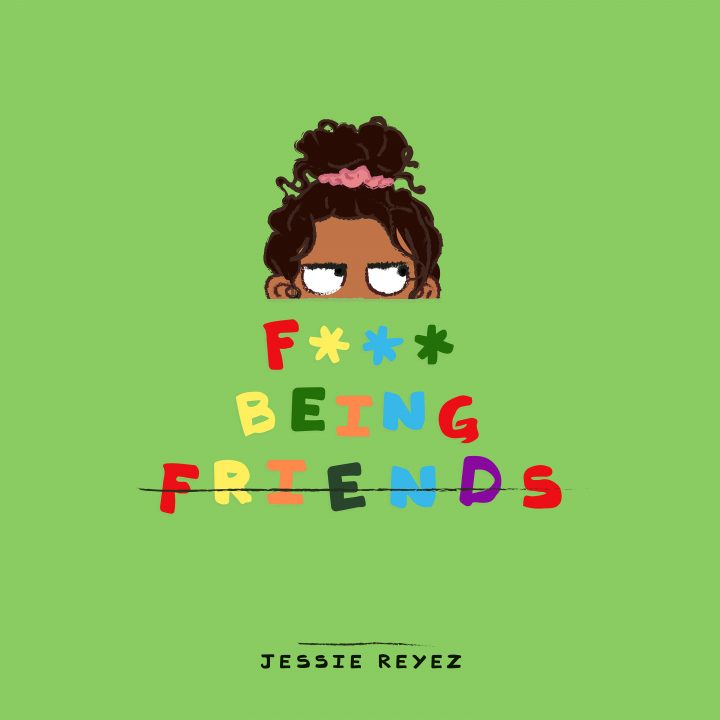 "ESSIE REYEZ RELEASES NEW SONG ""F*** BEING FRIENDS"" FROM FORTHCOMING EP DUE OCTOBER 19"