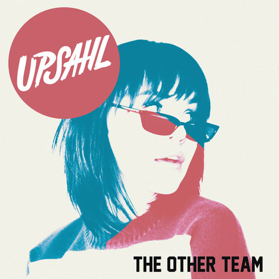 "UPSAHL ANNOUNCES SIGNING TO ARISTA RECORDS AND THE RELEASE OF HER NEW SINGLE ""THE OTHER TEAM"""