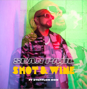 "DANCEHALL LEGEND SEAN PAUL RELEASES NEW SINGLE, ""SHOT & WINE"" FEAT. STEFFLON DON, OUT NOW!"