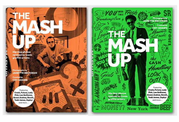 New Book! The Mash Up: Hip-Hop Photos Remixed by Iconic Graffiti Artists: Photographs by Janette Beckman. Curated by Cey Adams!