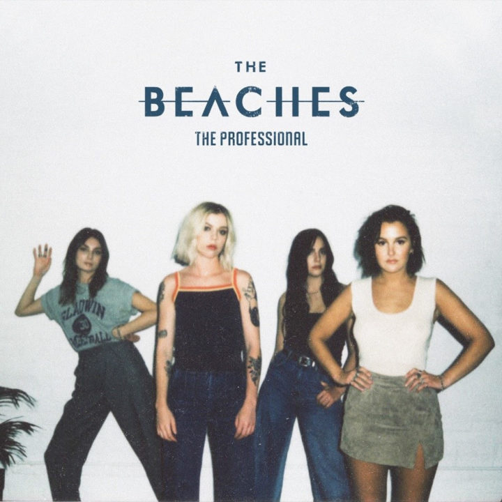THE BEACHES RELEASE NEW EP, 'THE PROFESSIONAL,' OUT NOW VIA ISLAND RECORDS