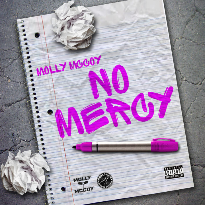 **Indie Hip-Hop**Available on All Streaming Platforms – Female MC {Molly Mccoy – No Mercy}**New Single 78 BPM (Clean & Dirty)