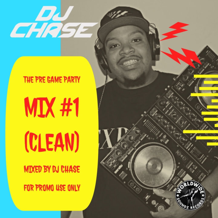 *DJ Bookings + Mixes I **New DJ Mix I DJ Chase – Stream on YouTube I Soundcloud I Mixcloud – The Pre Game Party Mix #1 (Clean) Mixed By DJ Chase – New Urban Music