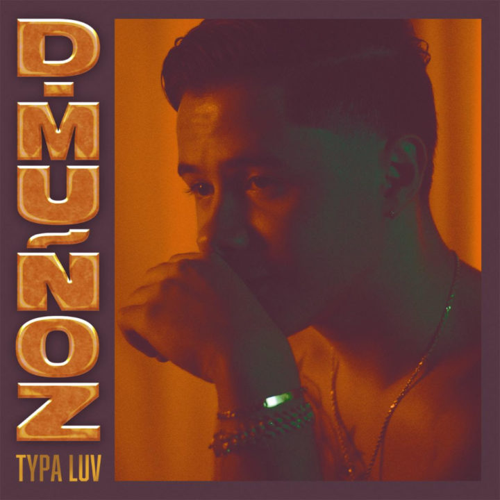 """D. MUÑOZ RELEASES EPIC RECORDS DEBUT """"TYPA LUV"""" TODAY"""