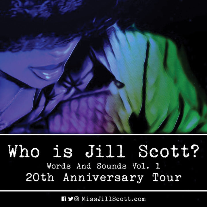 MISS JILL SCOTT – WHO IS JILL SCOTT? WORDS AND SOUNDS VOL.1 20th ANNIVERSARY TOUR ON SALE TODAY