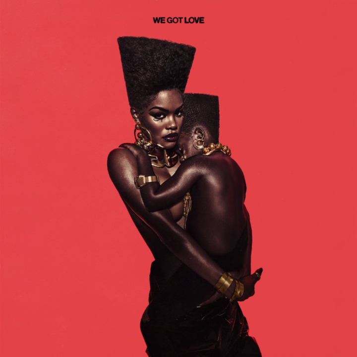 "TEYANA TAYLOR DROPS HIGHLY-ANTICIPATED NEW SINGLE ""WE GOT LOVE,"" AVAILABLE TODAY VIA G.O.O.D. MUSIC/DEF JAM RECORDINGS"