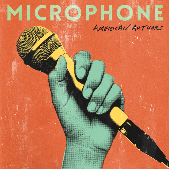 "AMERICAN AUTHORS DROP NEW TRACK, ""MICROPHONE,"" AVAILABLE TODAY VIA ISLAND RECORDS!"