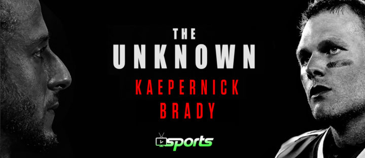 Vyre Sports | Kaepernick & Brady in the new series The Unknown