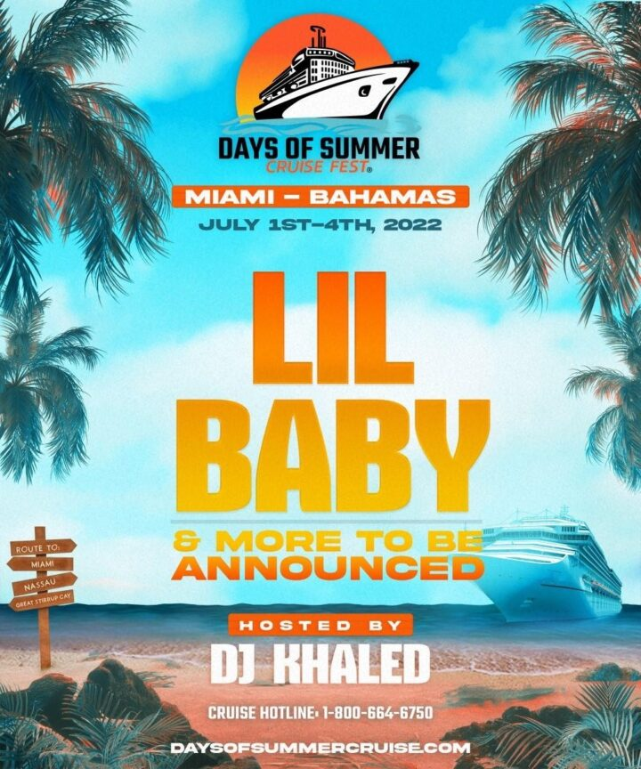 DAYS OF SUMMER CRUISE FEST with LIL BABY & Host DJ KHALED Returns July 2022 – Hip-Hop's Premiere Music Festival Cruise To Sail Aboard The Norwegian Sky